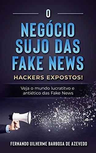 LIVRO O NEGÓCIO SUJO DAS FAKE NEWS_FAKE NEWS